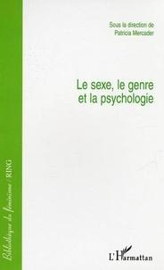 Patricia Mercader et  Collectif - Le sexe, le genre et la psychologie.