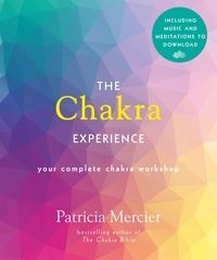 Patricia Mercier - The Chakra Experience - Your Complete Chakra Workshop in a Book.