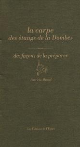 Patricia Michel - La carpe des étangs de la Dombes - Dix façons de la préparer.