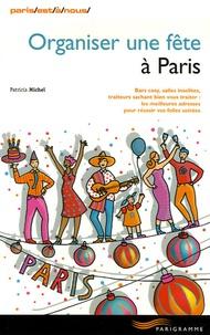 Patricia Michel - Organiser une fête à Paris.