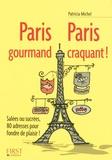Patricia Michel - Paris gourmand Paris craquant !.