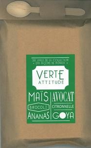 Patricia Michel et Nathaly Nicolas-Ianniello - Verte attitude - Poche gourmande contenant six livres : Le maïs ; Le brocoli ; L'ananas ; L'avocat ; La citronnelle ; Le goya.