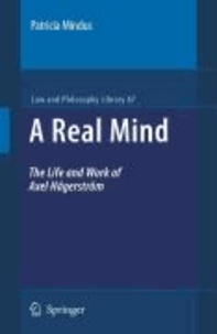 Patricia Mindus - A Real Mind - The Life and Work of Axel Hägerström.