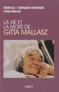 Patricia Montaud et Bernard Montaud - La vie et la mort de Gitta Mallaz.