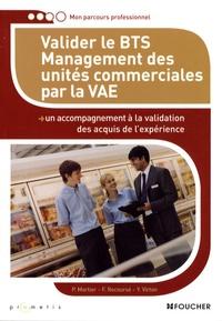 Patricia Mortier et Franck Recoursé - Valider le BTS Management des unités commerciales par la VAE.