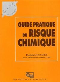 Patricia Mouysset - Guide pratique du risque chimique.