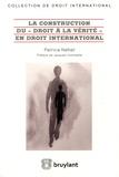 """Patricia Naftali - La construction du """"droit à la vérité"""" en droit international."""