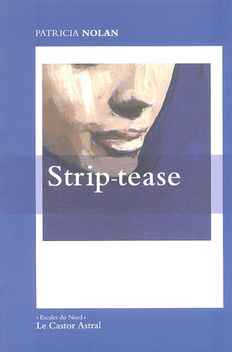 Patricia Nolan - Strip-tease.