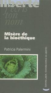 Patricia Palermini - Misère de la bioéthique.