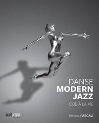 Patricia Pascali - La danse modern jazz - Ode à la vie.