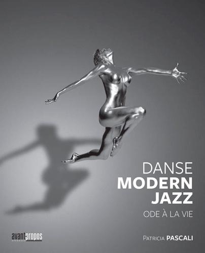 La danse modern jazz. Ode à la vie