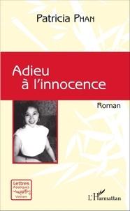 Patricia Phan - Adieu à l'innocence.