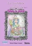 Patricia Philippe Company - La confrérie de la Piptarquie Tome 3 : Taïssia la sirène.