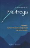 Patricia Pitchon - A la recherche de Maitreya - Enquête sur un instructeur spirituel de notre temps.