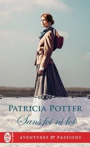 Patricia Potter - Sans foi ni loi.