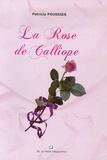 Patricia Poussier - La Rose de Calliope.