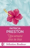 Patricia Preston - Sélection Bonheur - Une semaine dans tes bras.