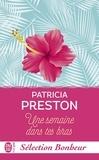 Patricia Preston - Une semaine dans tes bras.