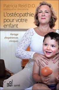 Patricia Reid - L'ostéopathie pour votre enfant.