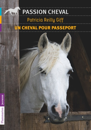 Patricia Reilly Giff - Un cheval pour passeport.