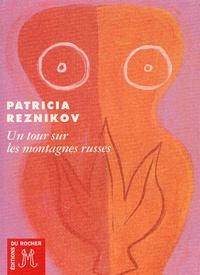Patricia Reznikov - Un tour sur les montagnes russes.