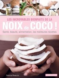 Les incroyables bienfaits de la noix de coco! - Santé, beauté, alimentation, les meilleures recettes.pdf