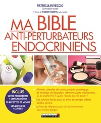 Patricia Riveccio - Ma bible anti-perturbateurs endocriniens.