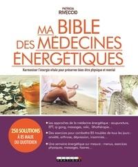 Téléchargements ebook gratuits pour tablette Ma bible des médecines énergétiques par Patricia Riveccio