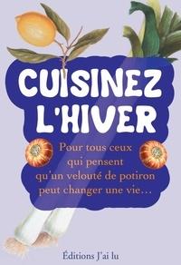 Patricia Romatet et Jean-Louis Ménage - Cuisinez l'hiver.