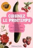 Patricia Romatet et Nathalie Le Foll - Cuisinez le printemps.