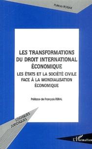 Patricia Rosiak - Les transformations du droit international économique - Les Etats et la Société civile face à la mondialisation économique.