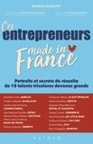 Patricia Salentey - Ces entrepreneurs made in France - Portraits et secrets de réussite de 15 talents tricolores devenus grands.