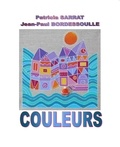 Patricia Sarrat et Jean-Paul Bordessoulle - Couleurs.