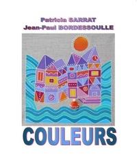 Patricia Sarrat et Jean-Paul Bordessoulle - Couleurs.