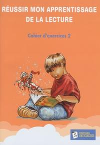 Rhonealpesinfo.fr Réussir mon apprentissage de la lecture - Cahier d'exercices 2 Image
