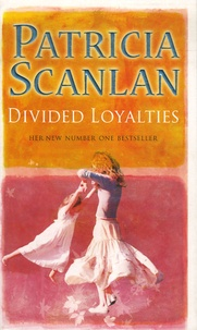 Patricia Scanlan - Divided Loyalties.