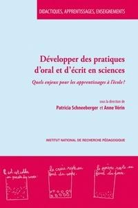 Patricia Schneeberger et Anne Vérin - Développer des pratiques d'oral et d'écrit en sciences - Quels enjeux pour les apprentissages à l'école ?.
