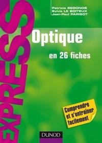 Patricia Segonds et Sylvie Le Boiteux - Optique - En 26 fiches.