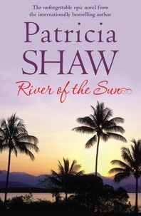 Patricia Shaw - River of the Sun.