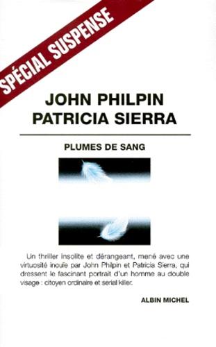Patricia Sierra et John Philpin - Plumes de sang.
