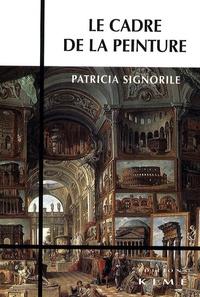 Patricia Signorile - Le cadre de la peinture.