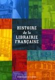 Patricia Sorel et Frédérique Leblanc - Histoire de la librairie française.