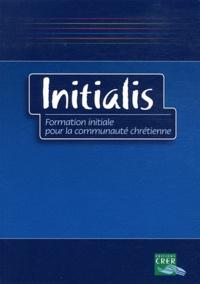 Initialis- Formation initiale pour la communauté chrétienne - Patricia Sourisseau |