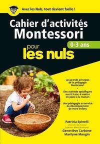 Patricia Spinelli et Geneviève Carbone - Cahier d'activités Montessori pour les nuls - 0-3 ans.