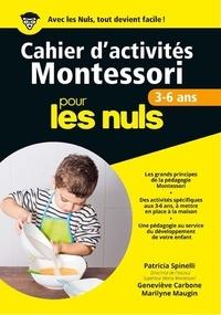 Patricia Spinelli et Geneviève Carbone - Cahier d'activités Montessori pour les nuls - 3-6 ans.