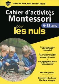 Patricia Spinelli et Geneviève Carbone - Cahiers d'activites Montessori pour les nuls - 6-12 ans.