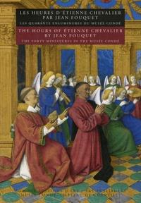 Patricia Stirnemann - Les Heures d'Etienne Chevalier par Jean Fouquet - Les quarante enluminures du Musée Condé, édition bilingue français-anglais.