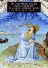Patricia Stirnemann - Les très riches heures du duc de Berry et l'enluminure en France au début du XVe siècle.