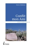 Patricia Taillebresse - Conflit mon ami.