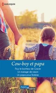 Patricia Thayer et Judy Christenberry - Cow-boy et papa - Pour le bonheur de Gracie - Un mariage de raison - Un papa pour Robbie.